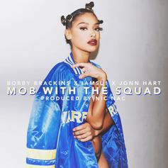 Bobby Brackins - Mob With The Squad Feat. Iamsu! & Jonn Hart (Prod. By Nic Nac)
