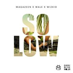 Magazeen - So Low Feat. Wale & WizKid