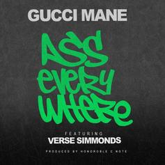 Gucci Mane - Ass Everywhere Feat. Verse Simmonds (Prod. By Honorable C.N.O.T.E)
