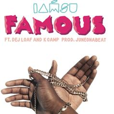 Iamsu! - Famous Feat. DeJ Loaf & K Camp