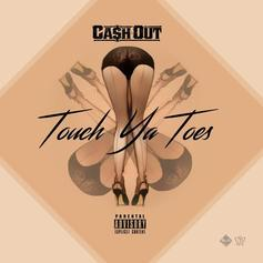 Ca$h Out - Touch Ya Toes