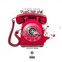 Young Thug - Calling Your Name (Prod. By Goose)