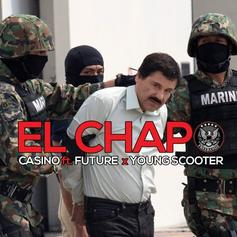 Casino - El Chapo Feat. Future & Young Scooter