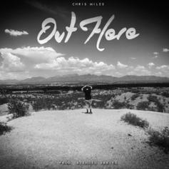 Chris Miles - Out Here (Prod. By Blended Babies)