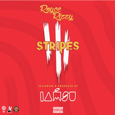 Royce Rizzy - Stripes Feat. Iamsu!