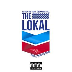 Jitta On The Track - The Lokal Feat. Bukkweat Bill