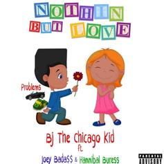 BJ The Chicago Kid - Nothin But Love Feat. Joey Bada$$ & Hannibal Buress