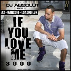 DJ Absolut - If You Love Me 3000 Feat. AZ, Ransom & Loaded Lux