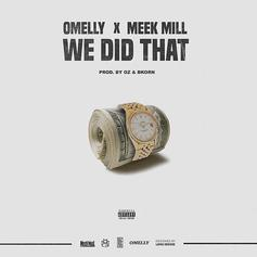 Omelly - We Did That Feat. Meek Mill