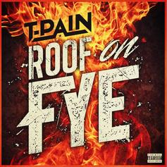 T-Pain - Roof On Fye