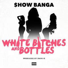 Show Banga - White Bitches & Bottles