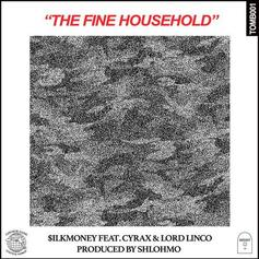 $ilkMoney - The Fine Household Feat. Cyrax! & Lord Linco (Prod. By Shlohmo)