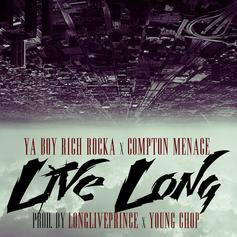 Rich Rocka - Live Long Feat. Compton Menace