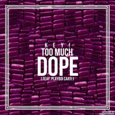 Key! - Too Much Dope Feat. Playboi Carti