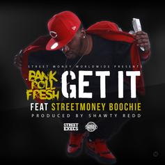 Bankroll Fresh - Get It Feat. Street Money Boochie