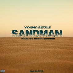 Young Sizzle - Sand Man (Prod. By Metro Boomin)