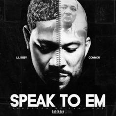 Lil Bibby - Speak To Em Feat. Common
