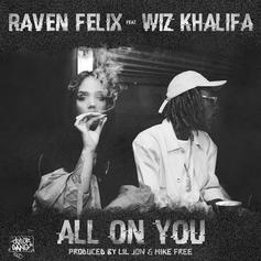 Raven Felix - All On You Feat. Wiz Khalifa