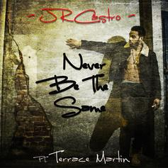 JR Castro - Never Be The Same Feat. Terrace Martin