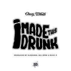 Chevy Woods - I Made This Drunk