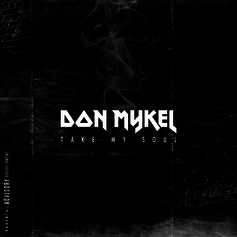 Don Mykel - Take My Soul