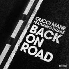 Gucci Mane - Back On Road Feat. Drake