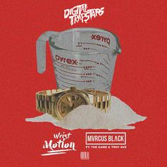 Marcus Black - Wrist Motion Feat. The Game & Troy Ave