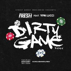Bankroll Fresh - Dirty Game (Remix) Feat. YFN Lucci