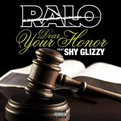 Ralo - Dear Your Honor Feat. Shy Glizzy