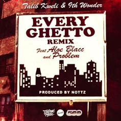 Talib Kweli - Every Ghetto Pt. 2 Feat. Problem & Aloe Blacc