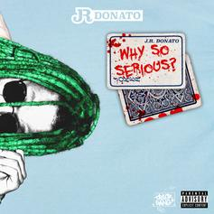 JR Donato - Why So Serious?
