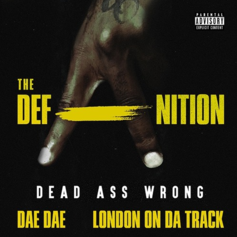 Dae Dae - Dead Ass Wrong (Prod. By London On Da Track)