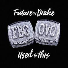 Future - Used To This Feat. Drake (Prod. By Zaytoven)