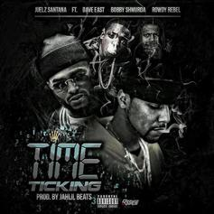 Juelz Santana - Time Ticking Feat. Dave East, Bobby Shmurda & Rowdy Rebel