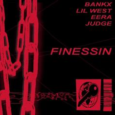BANKX - Finessin Feat. Lil West
