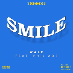 Wale - Smile Feat. Phil Ade