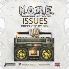 N.O.R.E. - Issues Feat. Yung Reallie & City Boy Dee