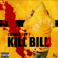 Corner Boy P - Kill Bill 4