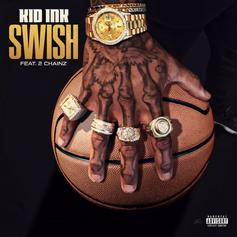 Kid Ink - Swish Feat. 2 Chainz