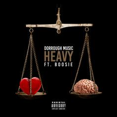 Dorrough Music - Heavy Feat. Boosie Badazz