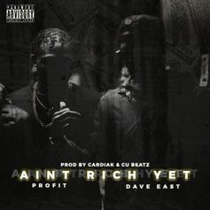 Profit - Aint Rich Yet Feat. Dave East