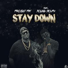 Project Pat - Stay Down Feat. Young Dolph (Prod. By Toyko Vanity)
