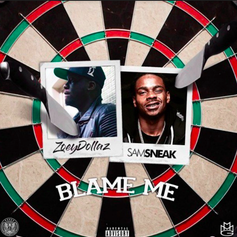 Zoey Dollaz - Blame Me Feat. Sam Sneak