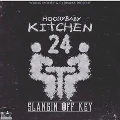 HoodyBaby - Kitchen 24: Slangin Off Key