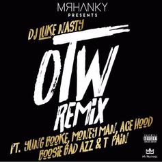 DJ Luke Nasty - OTW (Remix) Feat. Yung Booke, Money Man, Ace Hood, Boosie Badazz & T-Pain