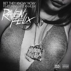 Raven Felix - Bet They Know Now Feat. Wiz Khalifa (Prod. By ID Labs & Cozmo)