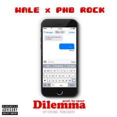 Wale - Dilemma (F**king Tonight) Feat. PnB Rock