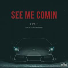 T-Pain - See Me Comin