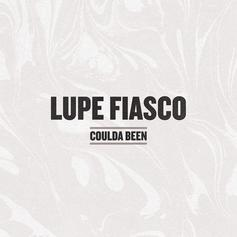 Lupe Fiasco - Coulda Been