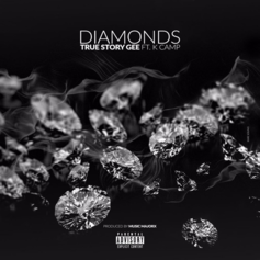 True Story Gee - Diamonds Feat. K Camp